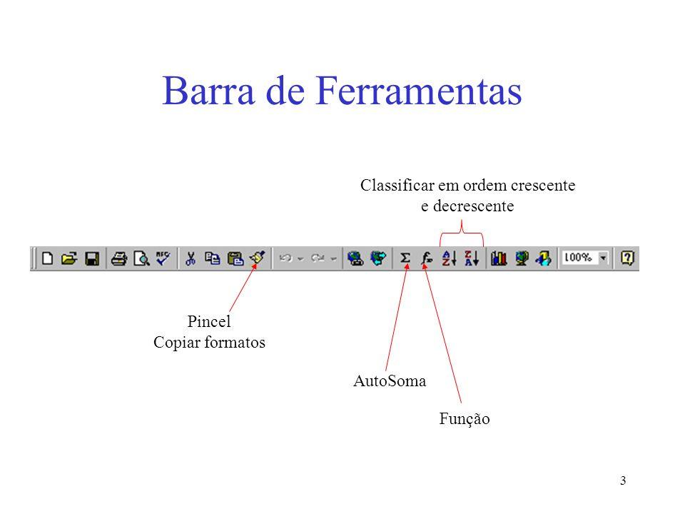 3 Barra de Ferramentas AutoSoma Função Classificar em ordem crescente e decrescente Pincel Copiar formatos