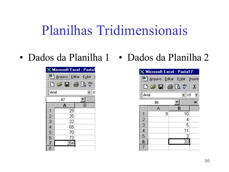 30 Planilhas Tridimensionais Dados da Planilha 1Dados da Planilha 2