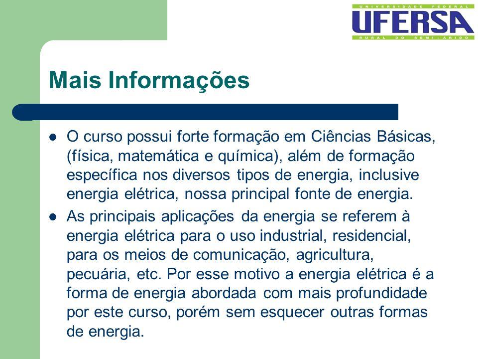 Mais Informações O curso possui forte formação em Ciências Básicas, (física, matemática e química), além de formação específica nos diversos tipos de