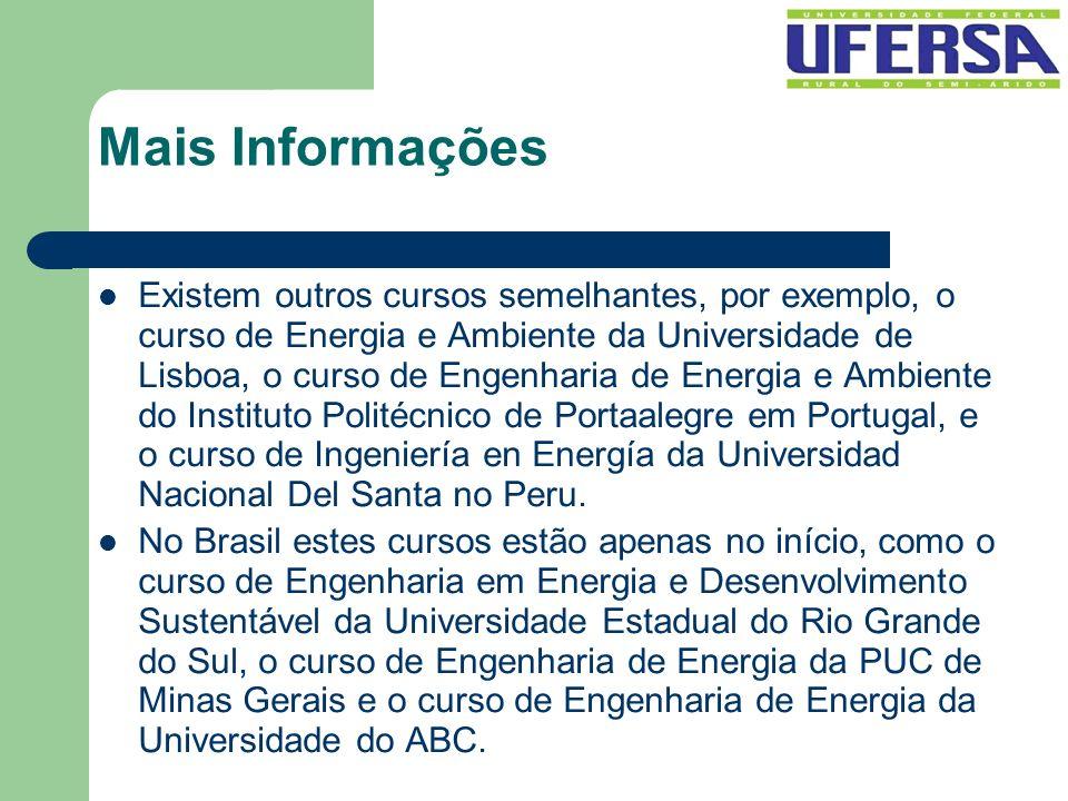 Mais Informações Existem outros cursos semelhantes, por exemplo, o curso de Energia e Ambiente da Universidade de Lisboa, o curso de Engenharia de Ene