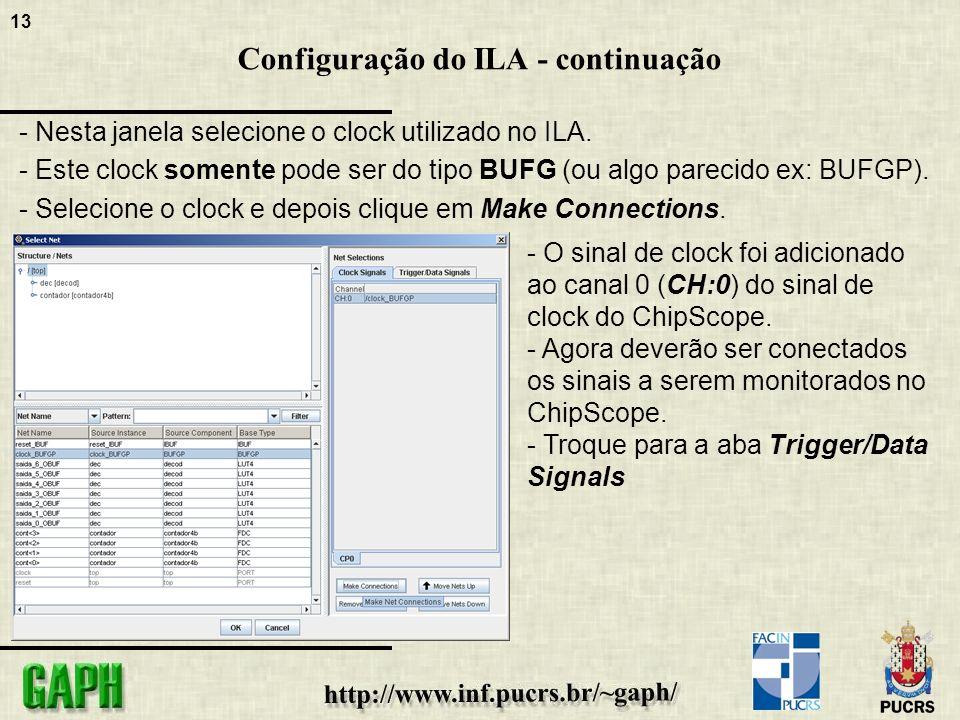 13 Configuração do ILA - continuação - Nesta janela selecione o clock utilizado no ILA.
