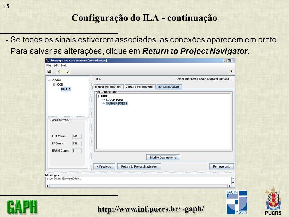 15 Configuração do ILA - continuação - Se todos os sinais estiverem associados, as conexões aparecem em preto.