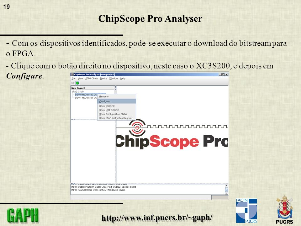 19 ChipScope Pro Analyser - Com os dispositivos identificados, pode-se executar o download do bitstream para o FPGA.