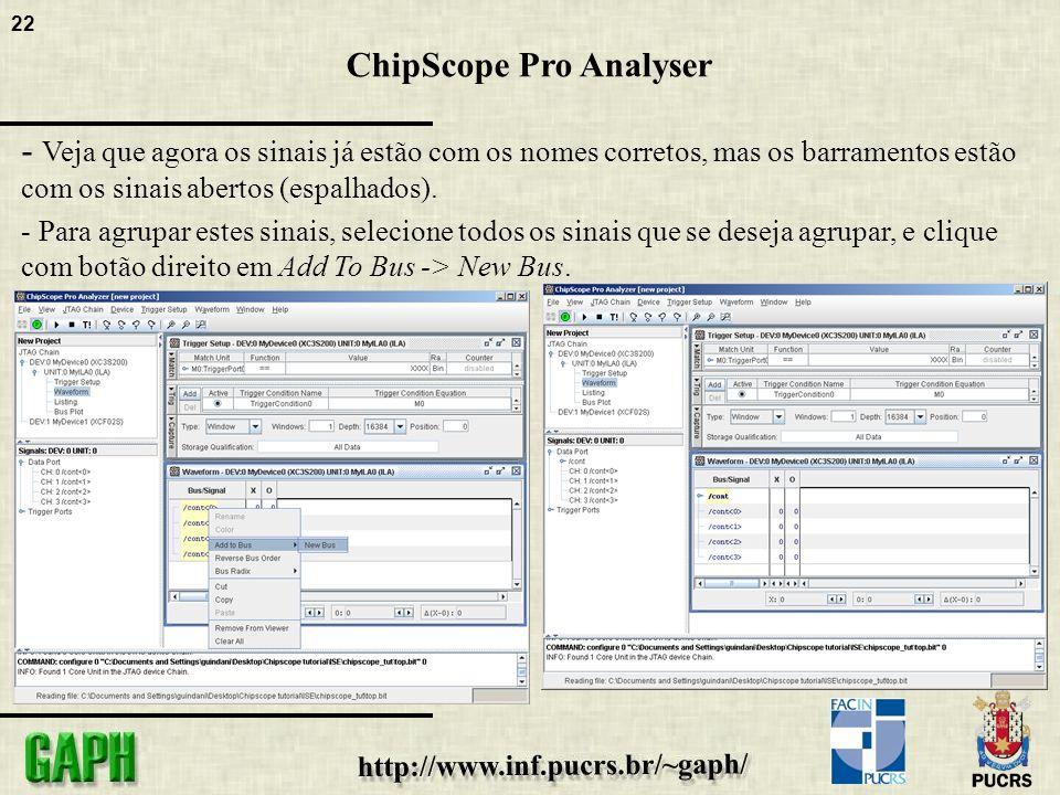 22 ChipScope Pro Analyser - Veja que agora os sinais já estão com os nomes corretos, mas os barramentos estão com os sinais abertos (espalhados).
