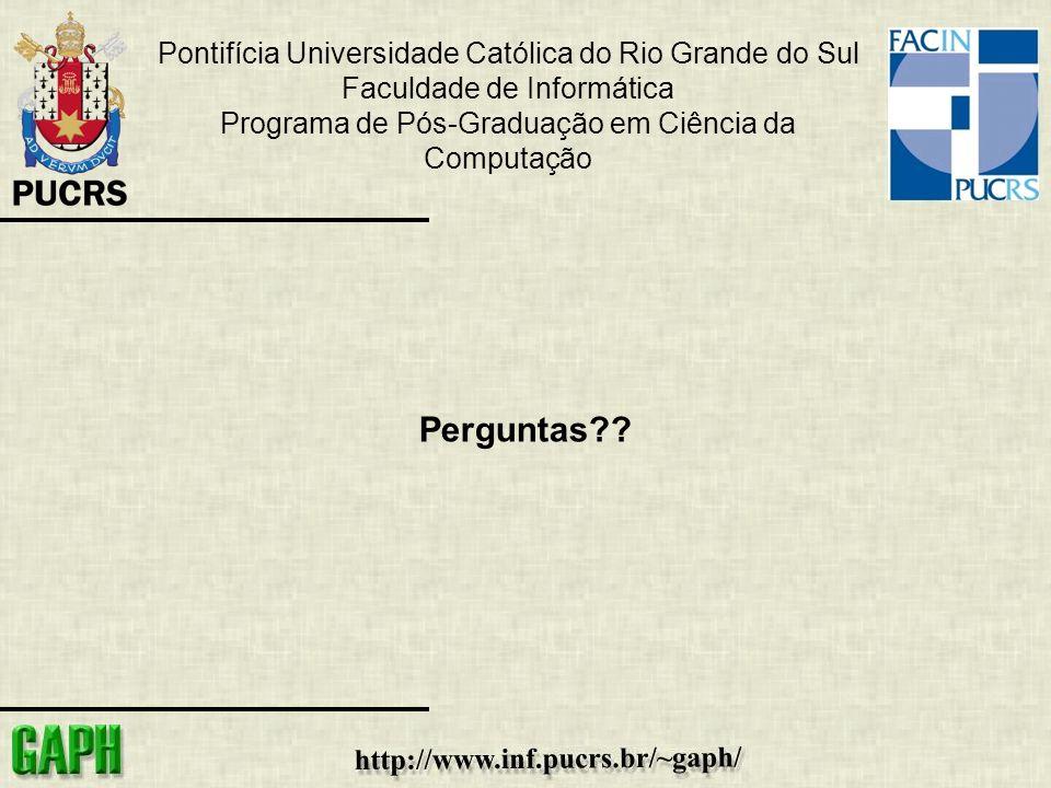 Pontifícia Universidade Católica do Rio Grande do Sul Faculdade de Informática Programa de Pós-Graduação em Ciência da Computação Perguntas