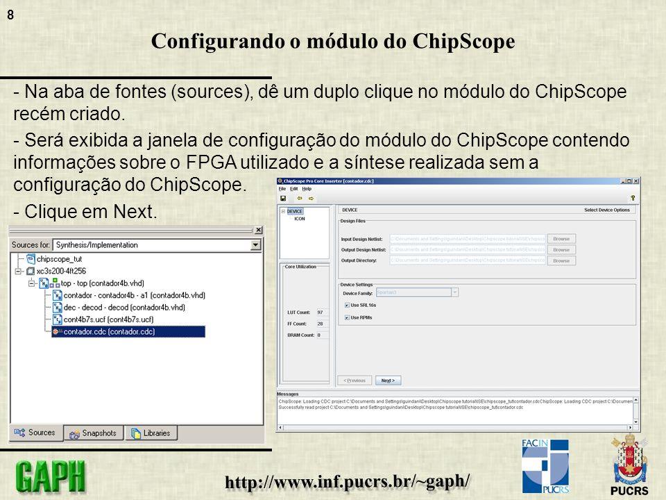 8 Configurando o módulo do ChipScope - Na aba de fontes (sources), dê um duplo clique no módulo do ChipScope recém criado.