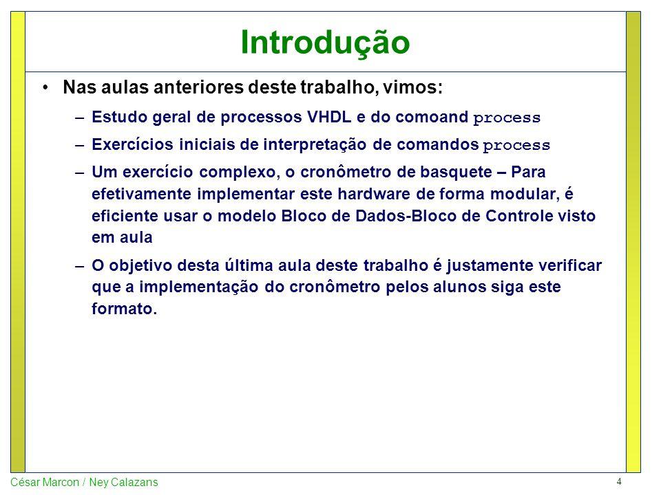 5 César Marcon / Ney Calazans Sumário Introdução TRABALHO A FAZER A ENTREGAR