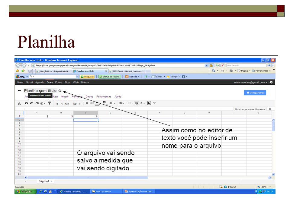 Assim como no editor de texto você pode inserir um nome para o arquivo O arquivo vai sendo salvo a medida que vai sendo digitado