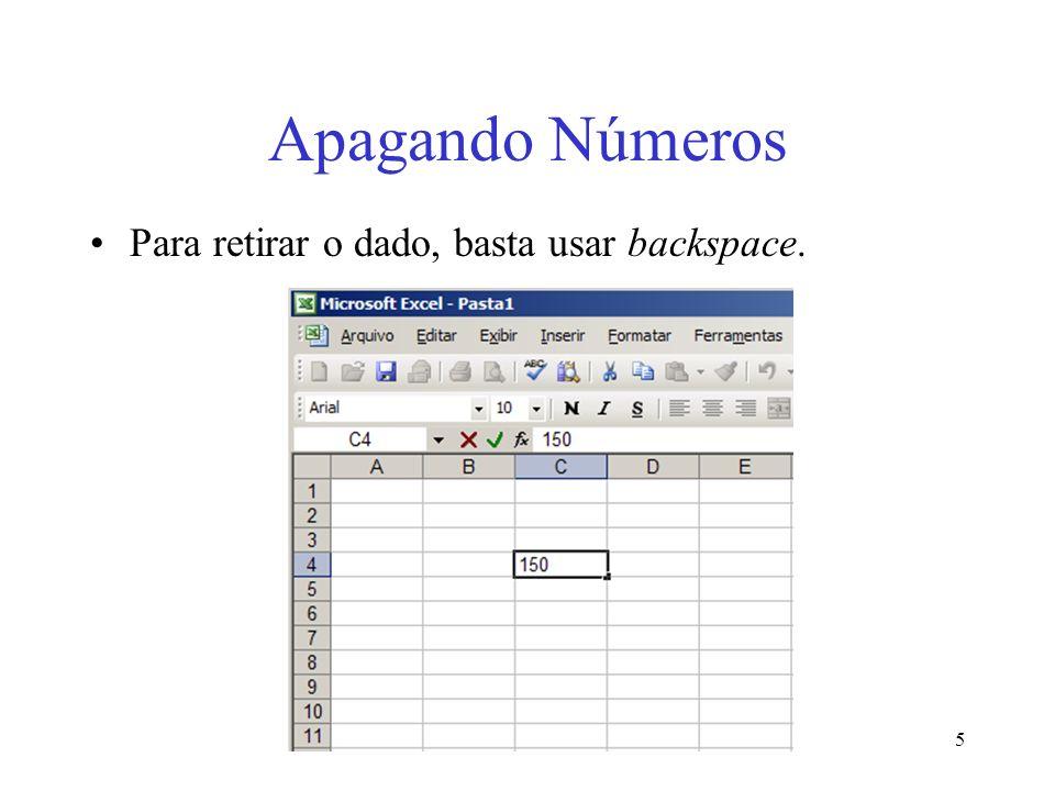 5 Apagando Números Para retirar o dado, basta usar backspace.