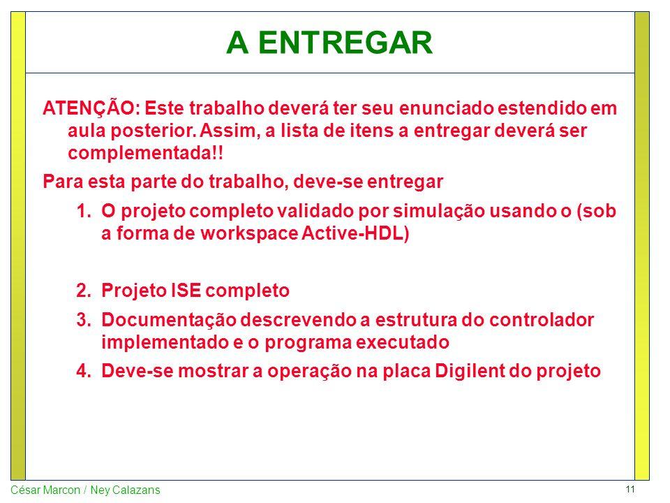 11 César Marcon / Ney Calazans A ENTREGAR ATENÇÃO: Este trabalho deverá ter seu enunciado estendido em aula posterior.