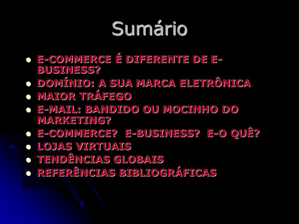 Sumário E-COMMERCE É DIFERENTE DE E- BUSINESS.E-COMMERCE É DIFERENTE DE E- BUSINESS.