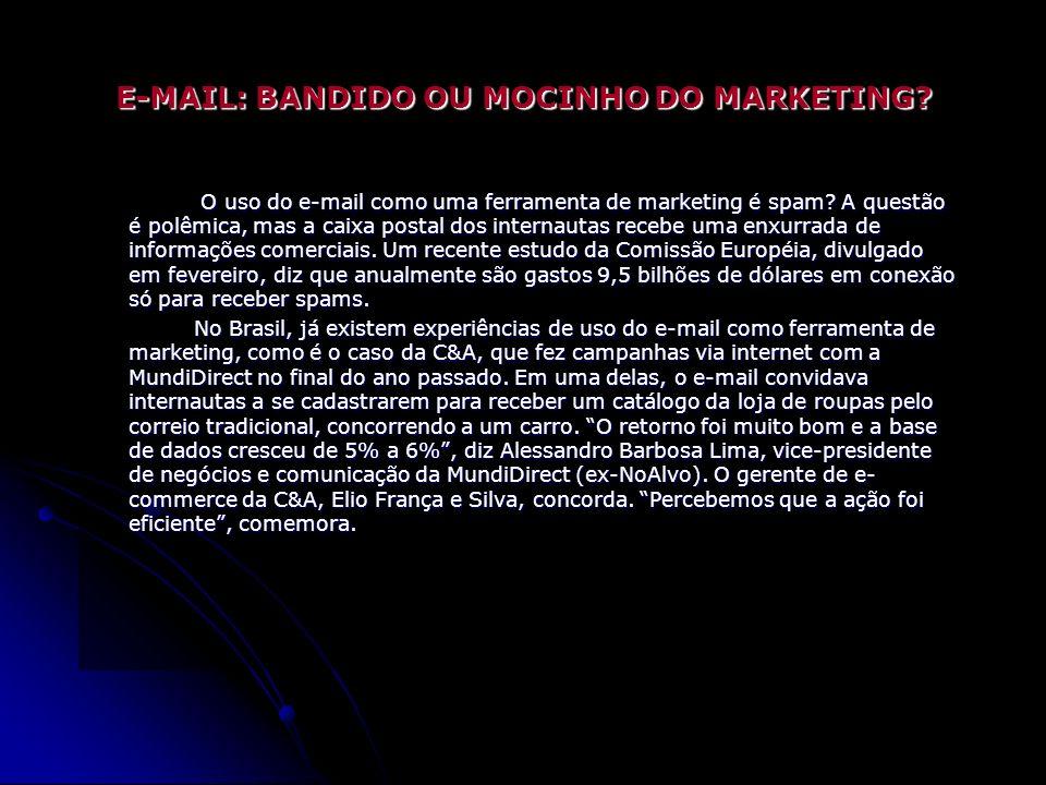 Estér Eunice de Souza Acadêmica do Curso de Bacharelado em Informática - 1.º Ano E-MAIL: BANDIDO OU MOCINHO DO MARKETING.