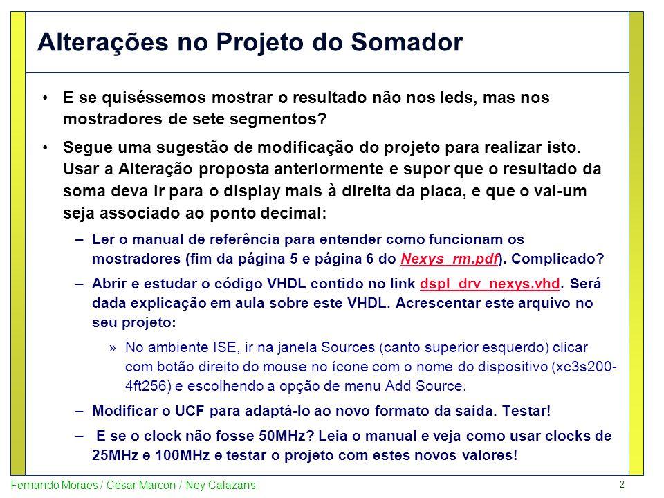 3 Fernando Moraes / César Marcon / Ney Calazans TRABALHO A FAZER Note que o somador inicial não tem vai-um.