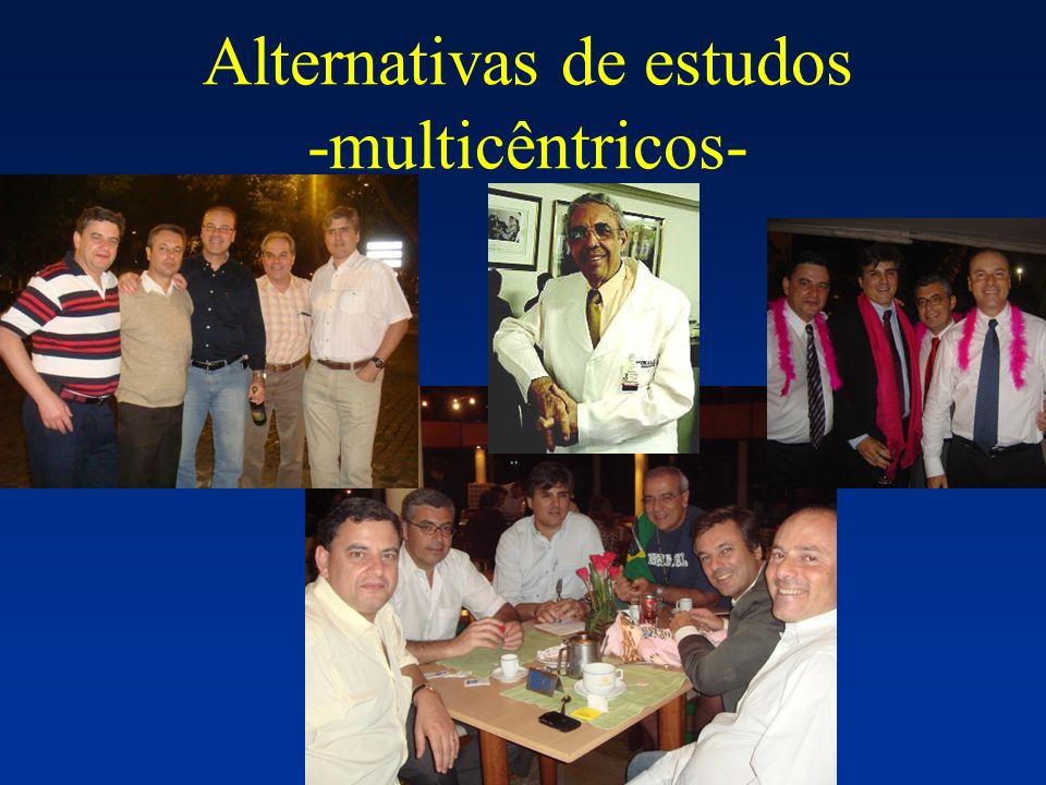 Alternativas de estudos -multicêntricos-