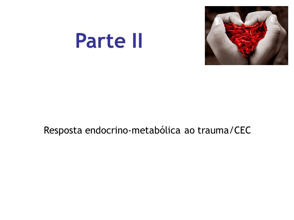 Parte II Resposta endocrino-metabólica ao trauma/CEC