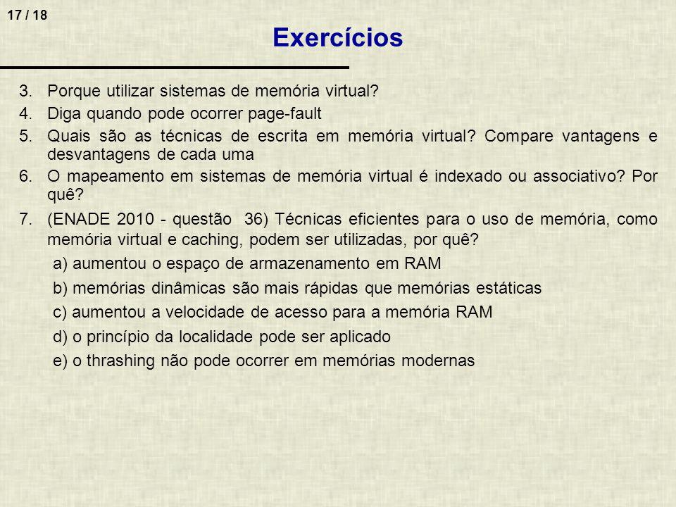 17 / 18 3.Porque utilizar sistemas de memória virtual.