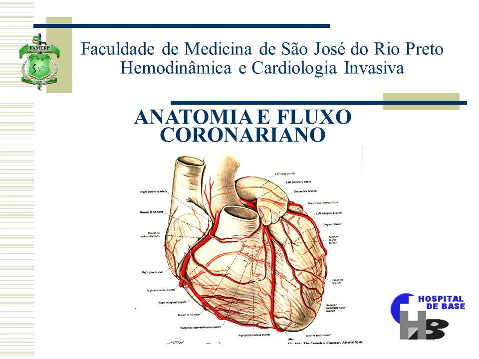 Faculdade de Medicina de São José do Rio Preto Hemodinâmica e Cardiologia Invasiva ANATOMIA E FLUXO CORONARIANO