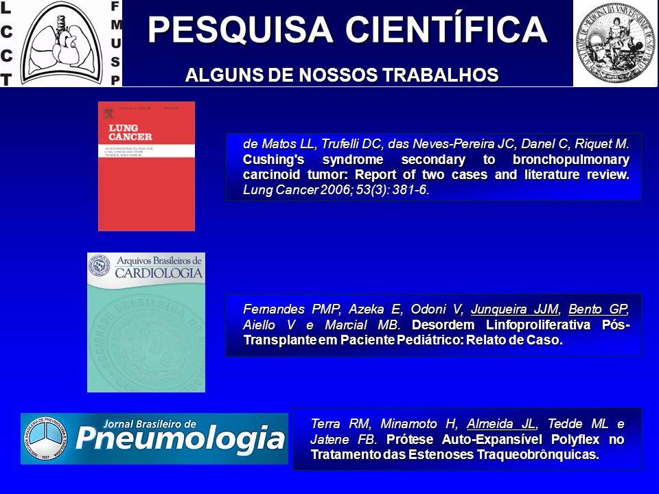 PESQUISA CIENTÍFICA Terra RM, Minamoto H, Almeida JL, Tedde ML e Jatene FB. Prótese Auto-Expansível Polyflex no Tratamento das Estenoses Traqueobrônqu