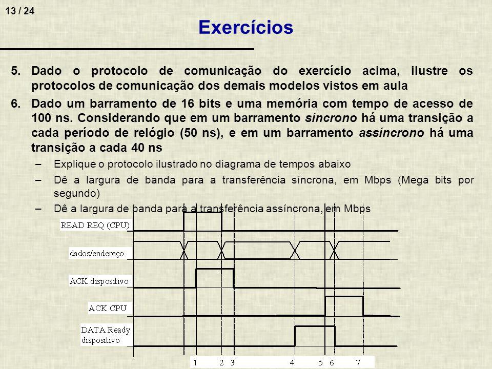 13 / 24 5.Dado o protocolo de comunicação do exercício acima, ilustre os protocolos de comunicação dos demais modelos vistos em aula 6.Dado um barrame