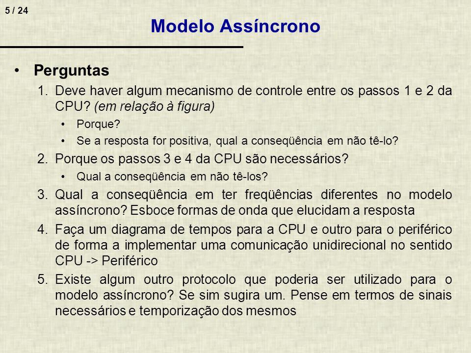 5 / 24 Perguntas 1.Deve haver algum mecanismo de controle entre os passos 1 e 2 da CPU? (em relação à figura) Porque? Se a resposta for positiva, qual