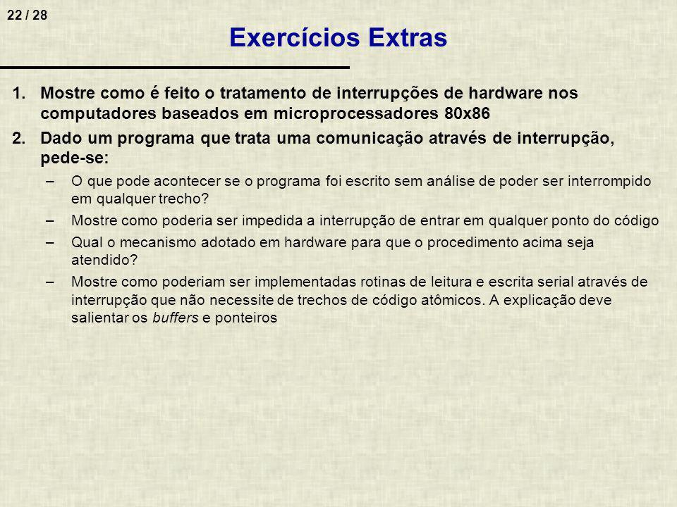 23 / 28 Exercícios Extras 3.Comparar qual modo de comunicação tem melhor resultado para o problema descrito a seguir.