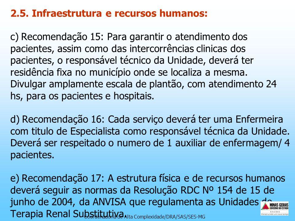 2.5. Infraestrutura e recursos humanos: c) Recomendação 15: Para garantir o atendimento dos pacientes, assim como das intercorrências clinicas dos pac