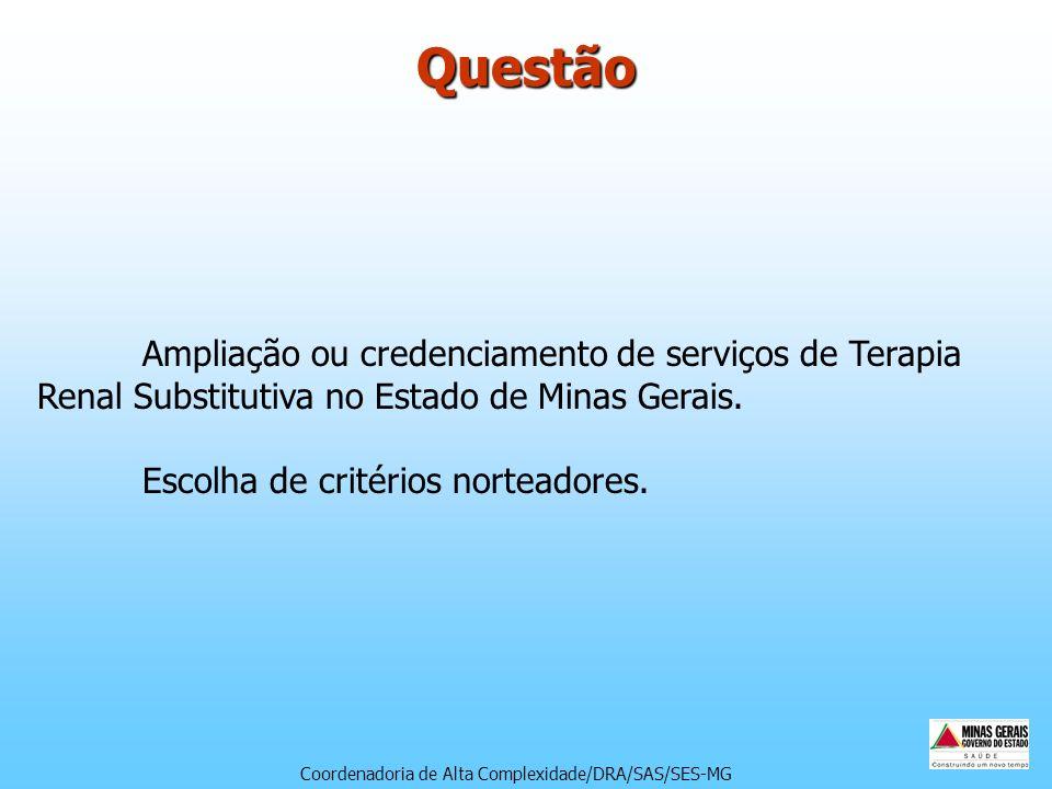Ampliação ou credenciamento de serviços de Terapia Renal Substitutiva no Estado de Minas Gerais. Escolha de critérios norteadores.Questão Coordenadori