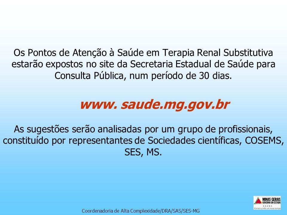Os Pontos de Atenção à Saúde em Terapia Renal Substitutiva estarão expostos no site da Secretaria Estadual de Saúde para Consulta Pública, num período