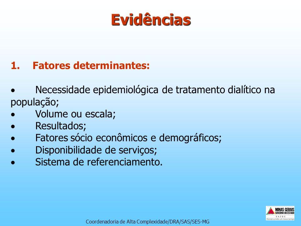 1. Fatores determinantes: Necessidade epidemiológica de tratamento dialítico na população; Volume ou escala; Resultados; Fatores sócio econômicos e de