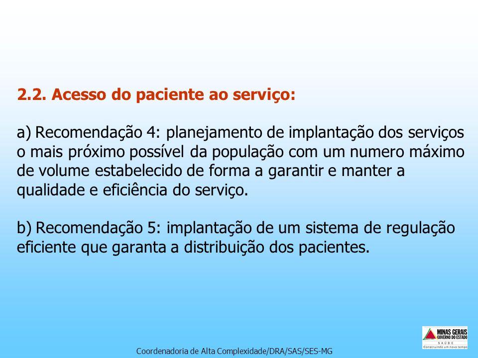 2.2. Acesso do paciente ao serviço: a) Recomendação 4: planejamento de implantação dos serviços o mais próximo possível da população com um numero máx