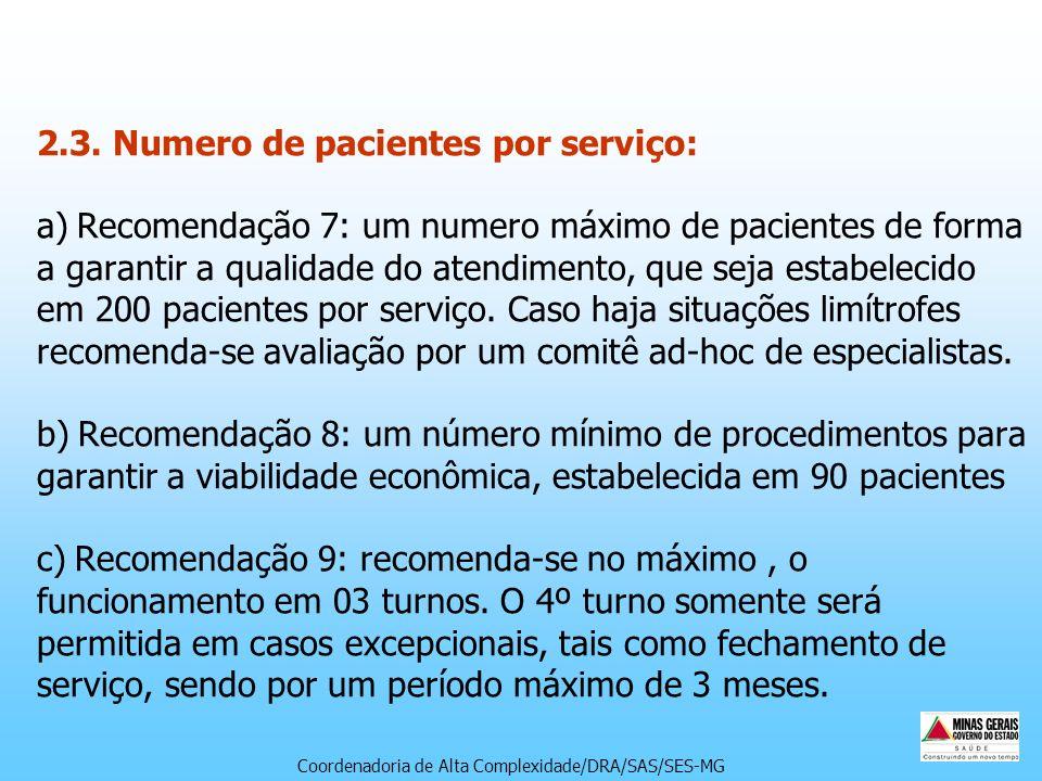 2.3. Numero de pacientes por serviço: a) Recomendação 7: um numero máximo de pacientes de forma a garantir a qualidade do atendimento, que seja estabe