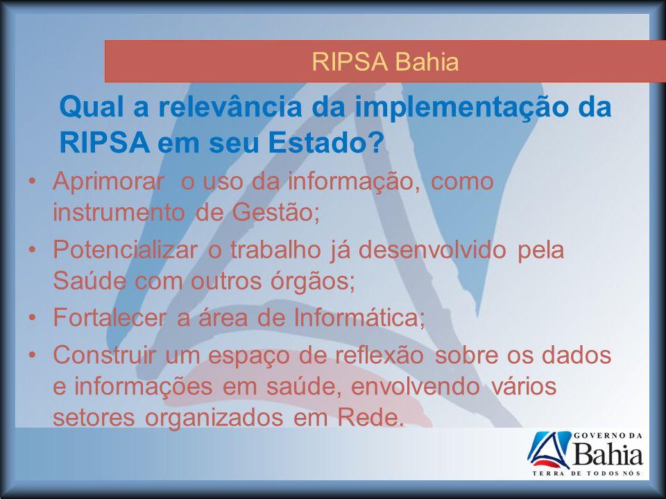 RIPSA Bahia Qual a relevância da implementação da RIPSA em seu Estado.