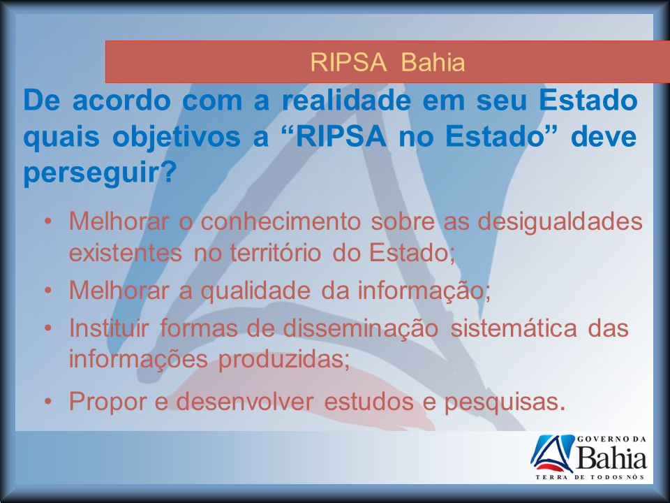 RIPSA Bahia De acordo com a realidade em seu Estado quais objetivos a RIPSA no Estado deve perseguir.