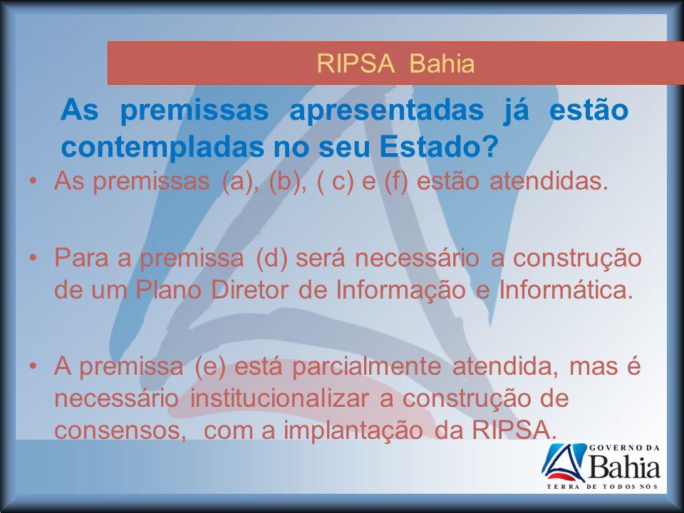 RIPSA Bahia As premissas apresentadas já estão contempladas no seu Estado.