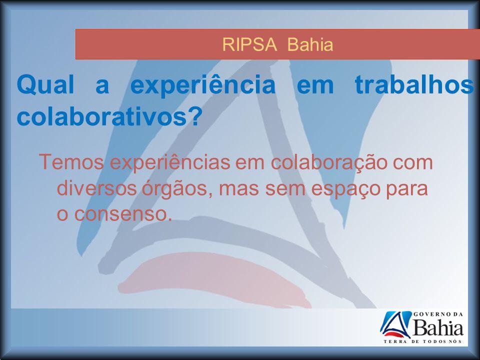RIPSA Bahia Qual a experiência em trabalhos colaborativos.