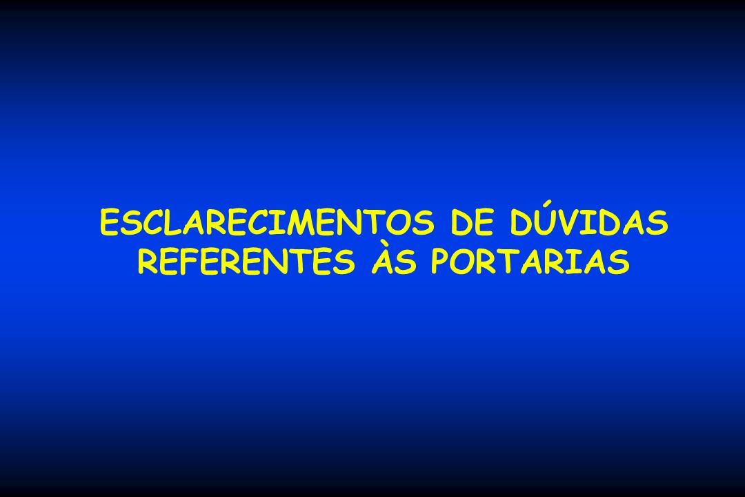 ESCLARECIMENTOS DE DÚVIDAS REFERENTES ÀS PORTARIAS