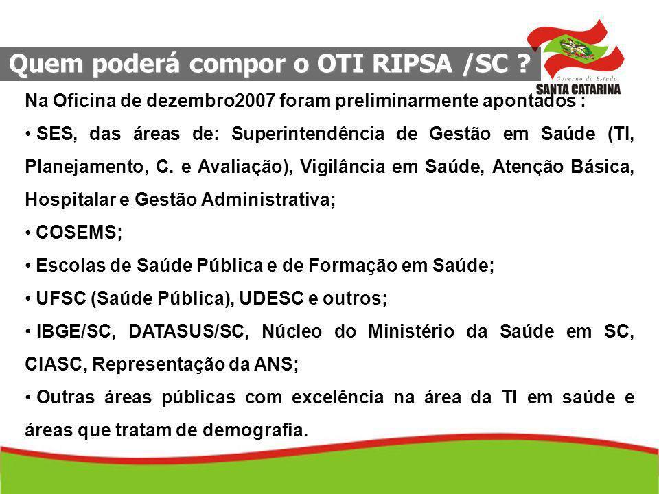 Quem poderá compor o OTI RIPSA /SC .