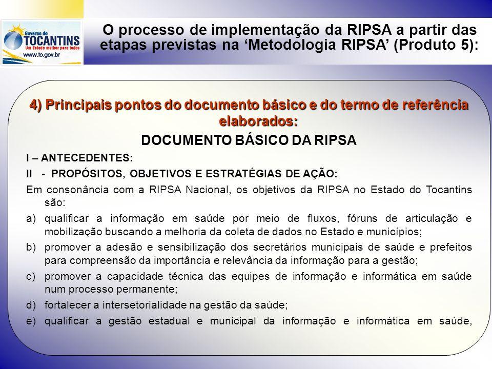 O processo de implementação da RIPSA a partir das etapas previstas na Metodologia RIPSA (Produto 5): 4) Principais pontos do documento básico e do ter