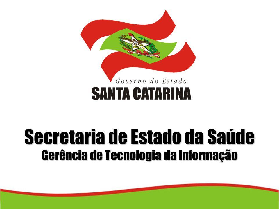 Secretaria de Estado da Saúde Gerência de Tecnologia da Informação