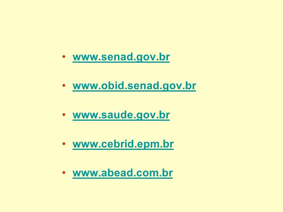 www.senad.gov.br www.obid.senad.gov.br www.saude.gov.br www.cebrid.epm.br www.abead.com.br
