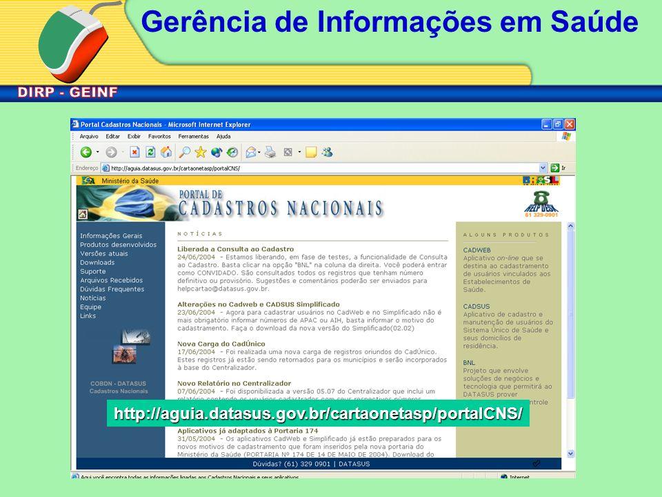 Gerência de Informações em Saúdehttp://aguia.datasus.gov.br/cartaonetasp/portalCNS/