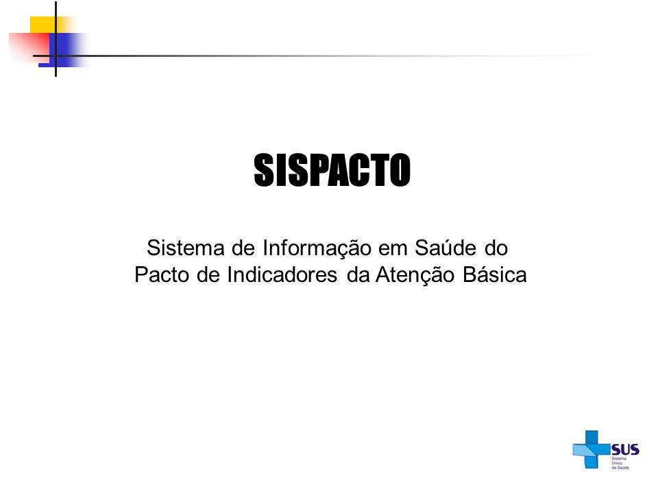 SISPACTO Sistema de Informação em Saúde do Pacto de Indicadores da Atenção Básica