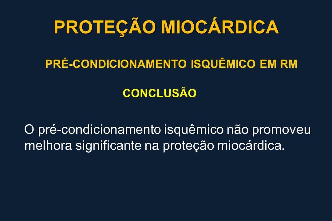 O pré-condicionamento isquêmico não promoveu melhora significante na proteção miocárdica. PRÉ-CONDICIONAMENTO ISQUÊMICO EM RM CONCLUSÃO PROTEÇÃO MIOCÁ