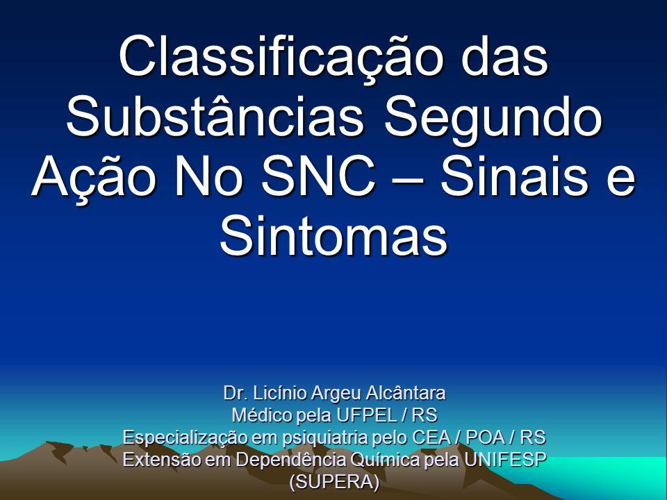 Dr. Licínio Argeu Alcântara Médico pela UFPEL / RS Especialização em psiquiatria pelo CEA / POA / RS Extensão em Dependência Química pela UNIFESP (SUP