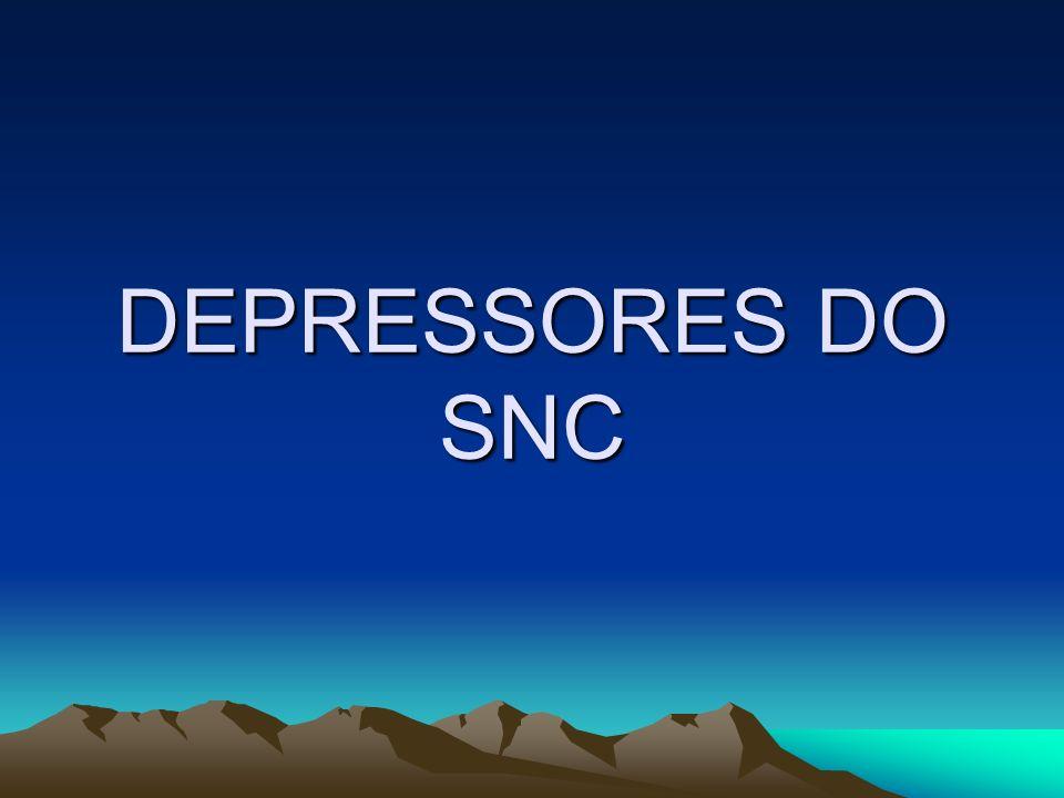 DEPRESSORES DO SNC