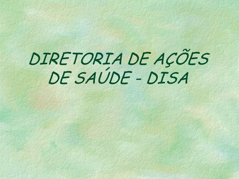 DIRETORIA DE AÇÕES DE SAÚDE Diretor: Dr.
