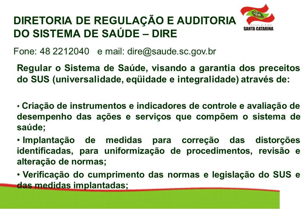 Regular o Sistema de Saúde, visando a garantia dos preceitos do SUS (universalidade, eqüidade e integralidade) através de: Criação de instrumentos e i