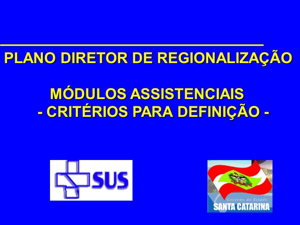 Norma Operacional da Assistência à Saúde NOAS-SUS 01/2001 Base territorial de planejamento Base territorial de planejamento, definida no âmbito estadu