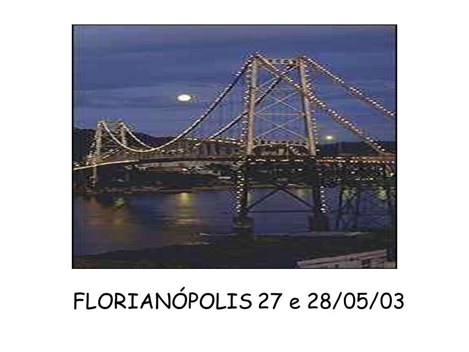 FLORIANÓPOLIS 27 e 28/05/03