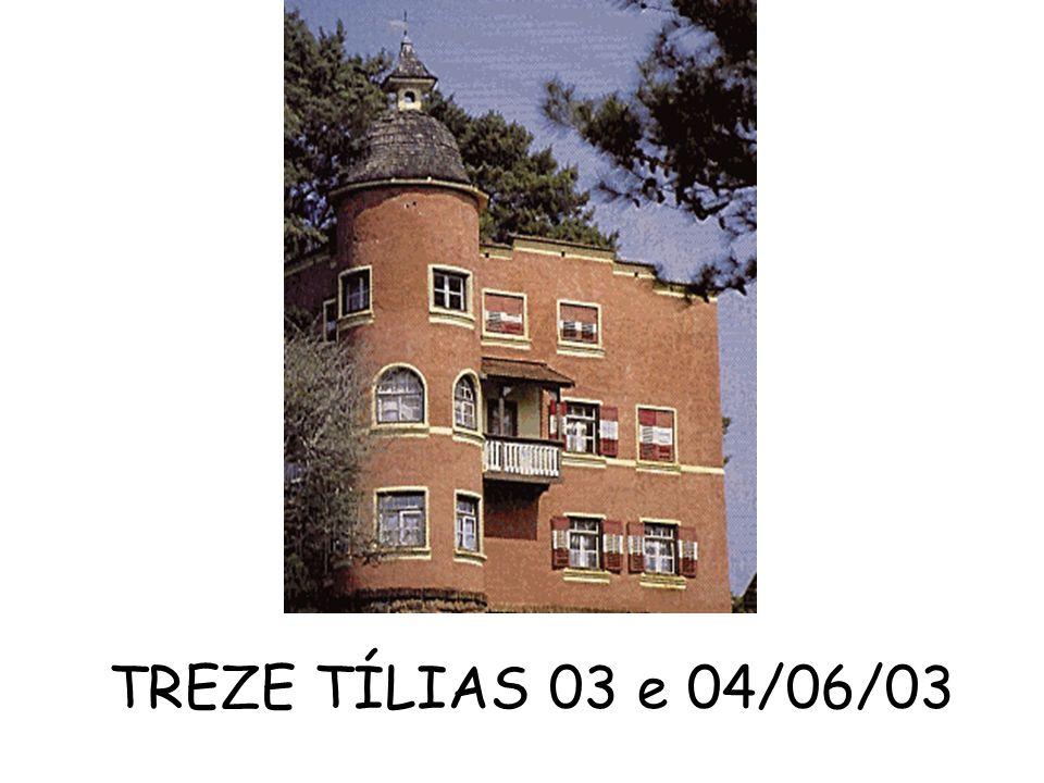 TREZE TÍLIAS 03 e 04/06/03